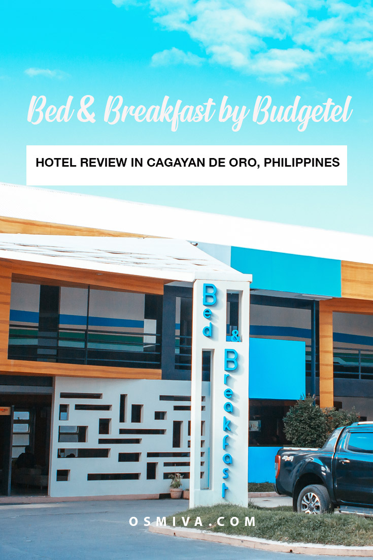 Safety and Convenience at the Bed and Breakfast by Budgetel. Hotel Review of a Budget Hotel in Cagayan de Oro City (CDO). Includes details like location of the hotel, where and how to book, room rates, fee inclusions and over-all verdict of the hotel #budgethotel #cagayandeorocity #philippines #mindanao #bedandbreakfast #bedandbreakfastbybudgetel #travelaccommodation #osmiva #hotereview
