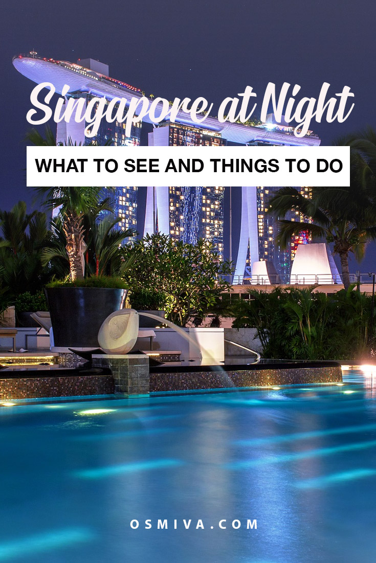 Night Attractions in Singapore. Things to do in Singapore at night. Places to visit in Singapore at night. Nightlife in Singapore. Includes address of the places to visit when in Singapore. #thingstodoinsingapore #singaporenightattractions #singaporetouristattractions #osmiva #asia