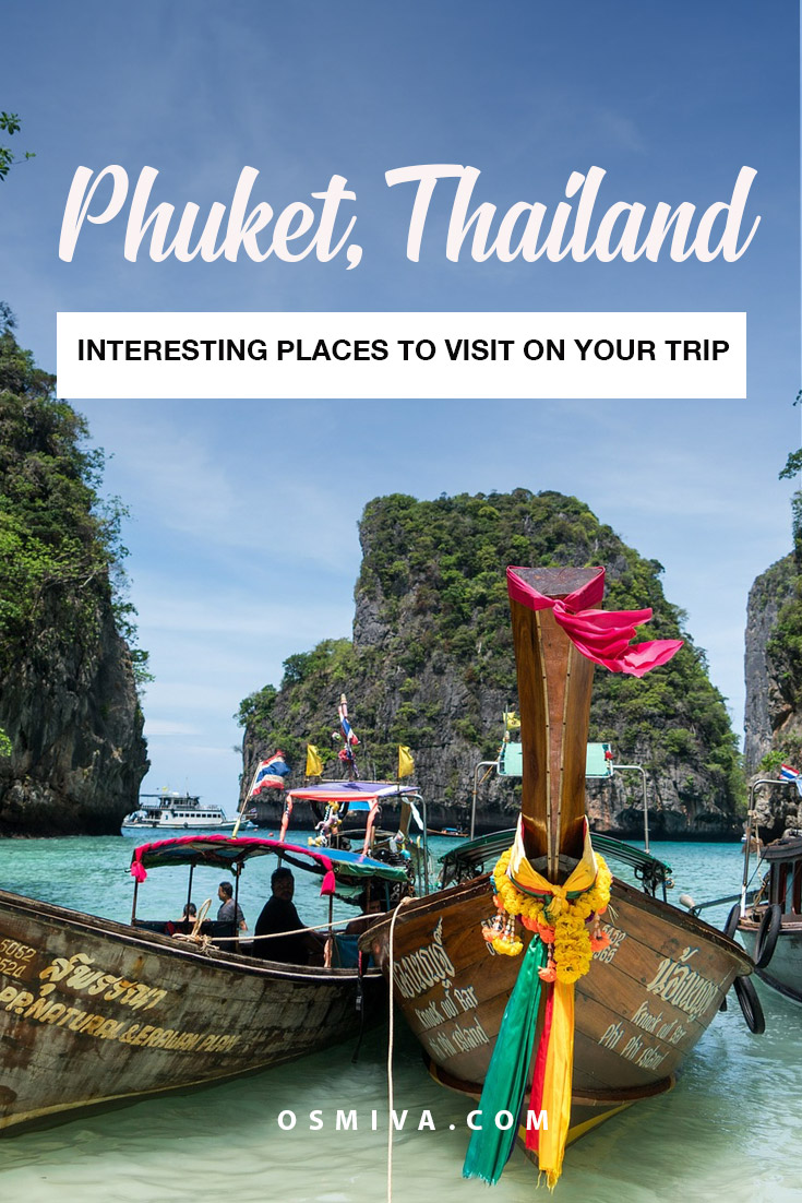 Interesting Places to Visit in Phuket, Thailand. List of popular tourist spots in Phuket that you should not miss when you visit. These are the places you need to include in your itinerary. #phuketthailand #phuketattractions #asia #asiatravel #osmiva