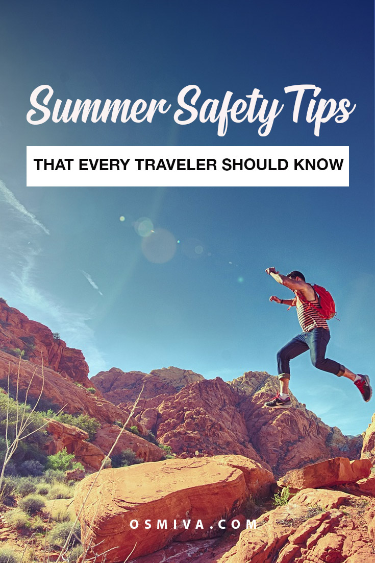 10 Tips for a Stress-Free Summer Travel.  10 Cool Summer Safety Tips Travelers Should Know. List of things you need to know when you travel during summer holidays. #traveltips #funtravel #summertravel #summertraveltips #osmiva