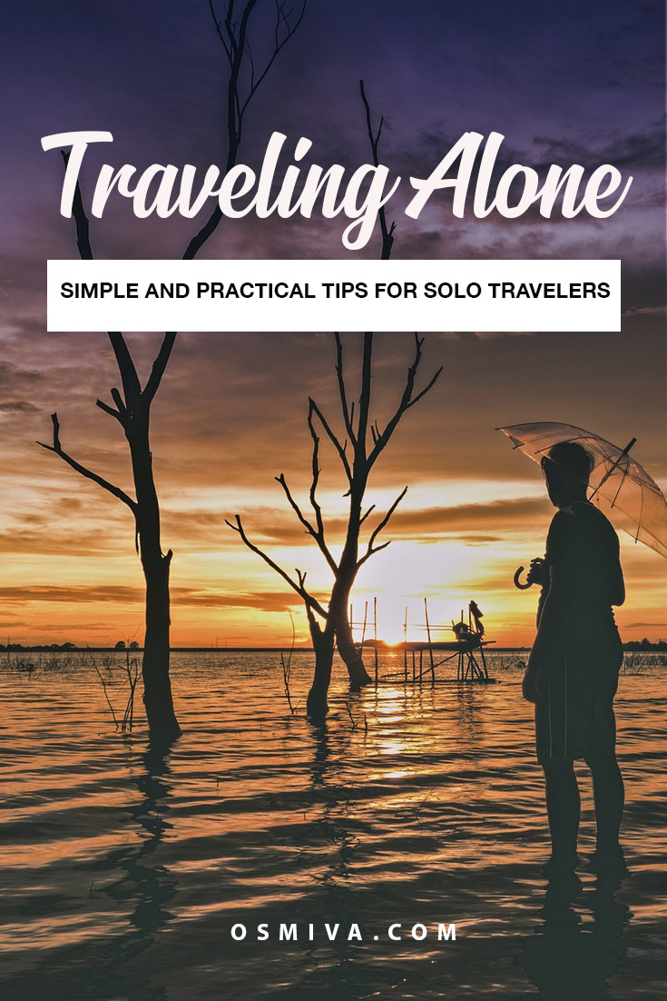 Be Alert and Have Fun When Travelling Solo. Tips for Traveling Alone. Simple and practical tips that people who are thinking of going on a solo trip should know about. #traveltips #safetravels #solotravel #tipsfortravelingalone #travelingalone #osmiva