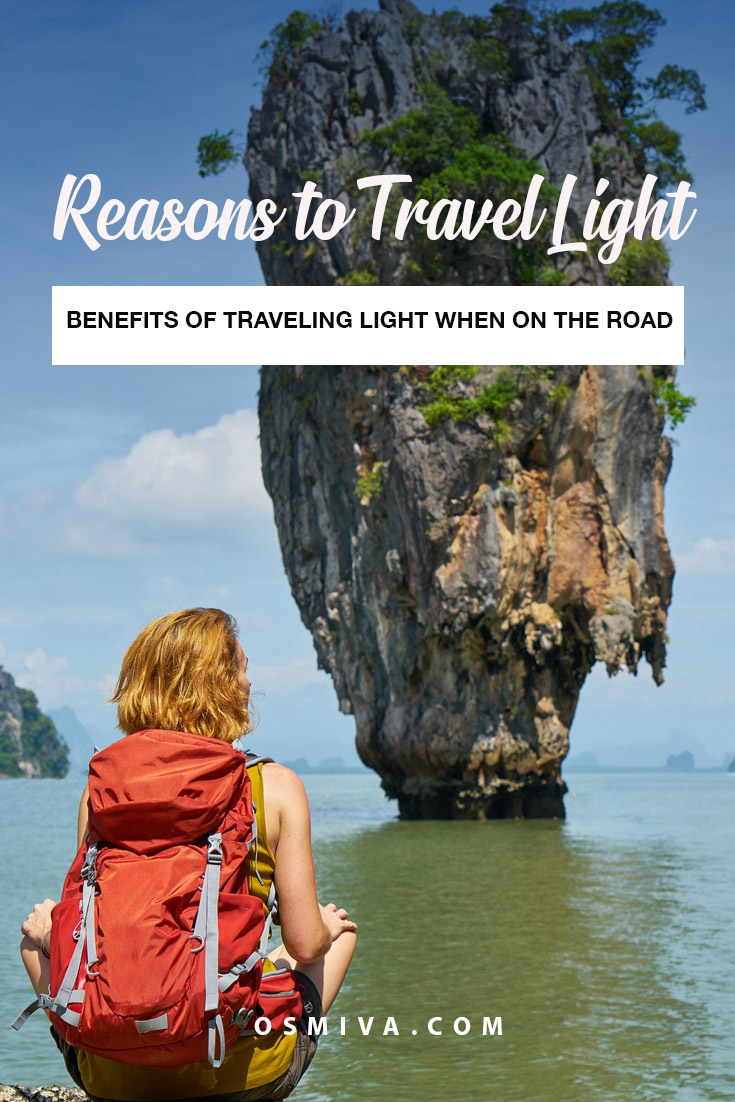 Reasons why you should travel light. We give you the benefits of packing light for trips. If you still carry heavy luggage with you, maybe its time to re-think and pack light! Travel Tips. Travel Light. #osmiva #traveltips #travellight #packlight #travelinglight