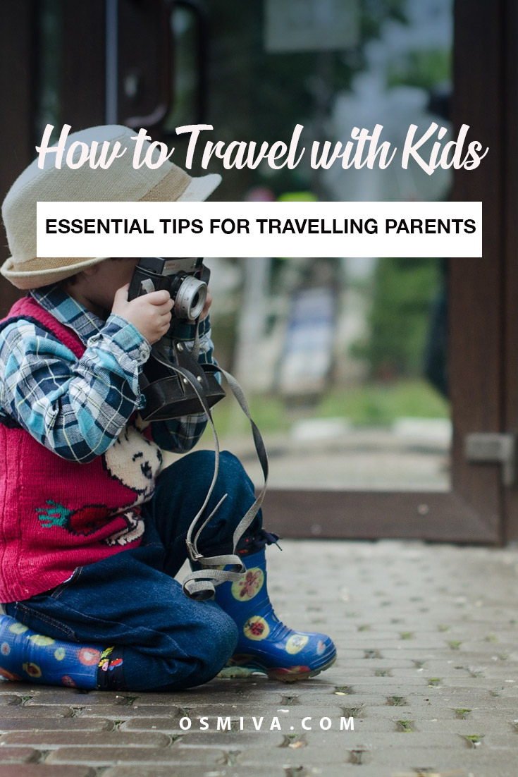Essential Tips on How To Travel with Kids. Helpful tips for travelling parents who want to bring their kids with them on their travels. Planning Tips. Travelling with Kids. Family Travel. Family Travel Tips. Travel Tips.#traveltips #familytravel #kidstravel #osmiva #travelwithkids #travellingwithchildren