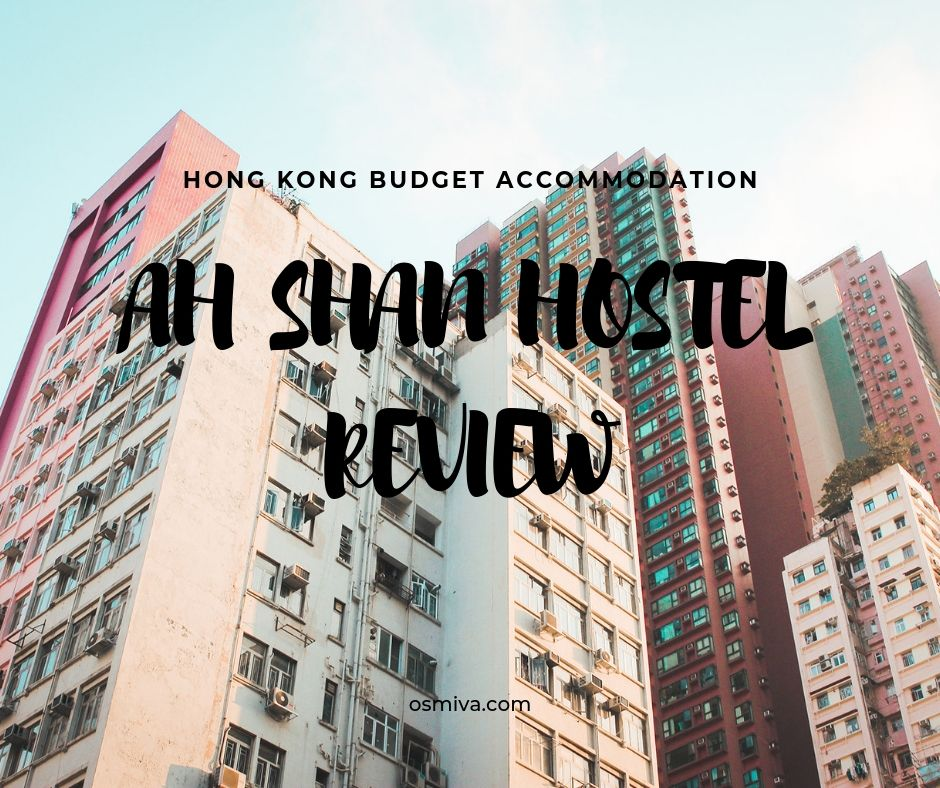 Ah Shan Hostel Review: A Family Budget Accommodation in Hong Kong