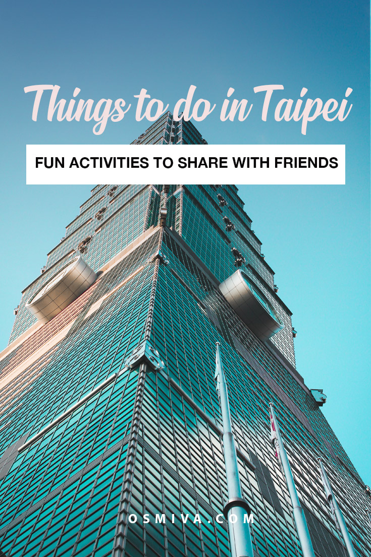 Memorable Things To Do In Taipei with Your Friends For Short Trips. Things to do with you friends and family when you visit Taipei. Taipei attractions you should visit. Taipei attractions for friends and families #taipei #taiwan #thingstodointaipei #ilovetaipei #discoverasia #taipeitouristattractions