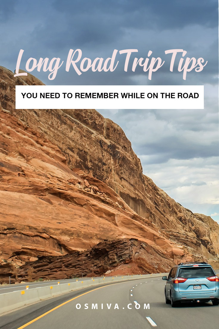 How to Survive Long Road Trips. Things to remember while on a road trip. Memorable long road trip tips. #traveltrips #roadtrip #roadtriptips #safetravels #safetytips #osmiva