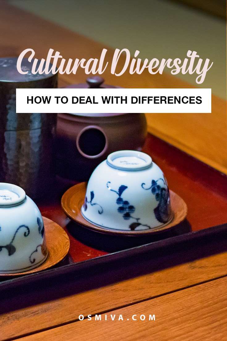 Dealing with Diverse Culture. How to Deal with Cultural Diversity when you travel. Tips on coping with cultural diversity. Things to remember when traveling on a foreign country #traveltips #culture #traveler #culturaldiversity #diverseculture #dealingwithculturaldiversity
