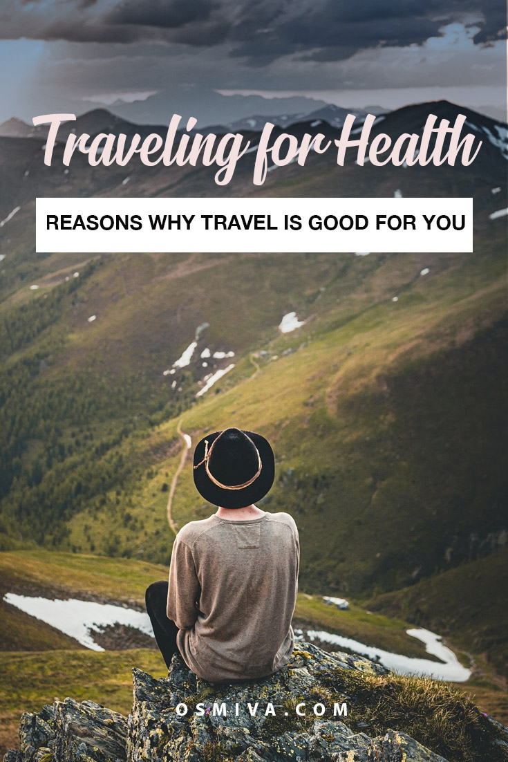 Reasons Why Travel Is Good For Your Health. Reasons why you need to travel. Tips on living life fully. #traveltip #reasonswhyyoushouldtravel #travelisgoodforyourhealth