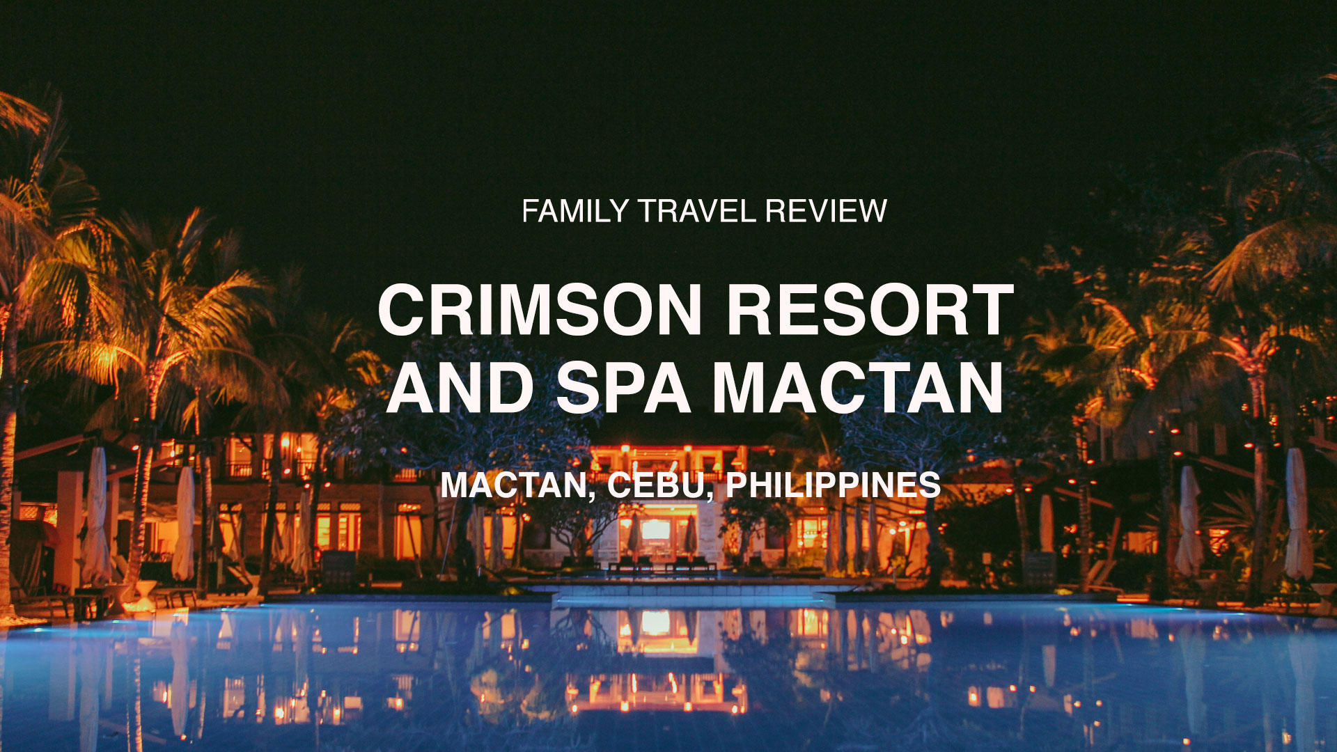 Relaxing Family Staycation at the Crimson Resort and Spa Mactan, Philippines