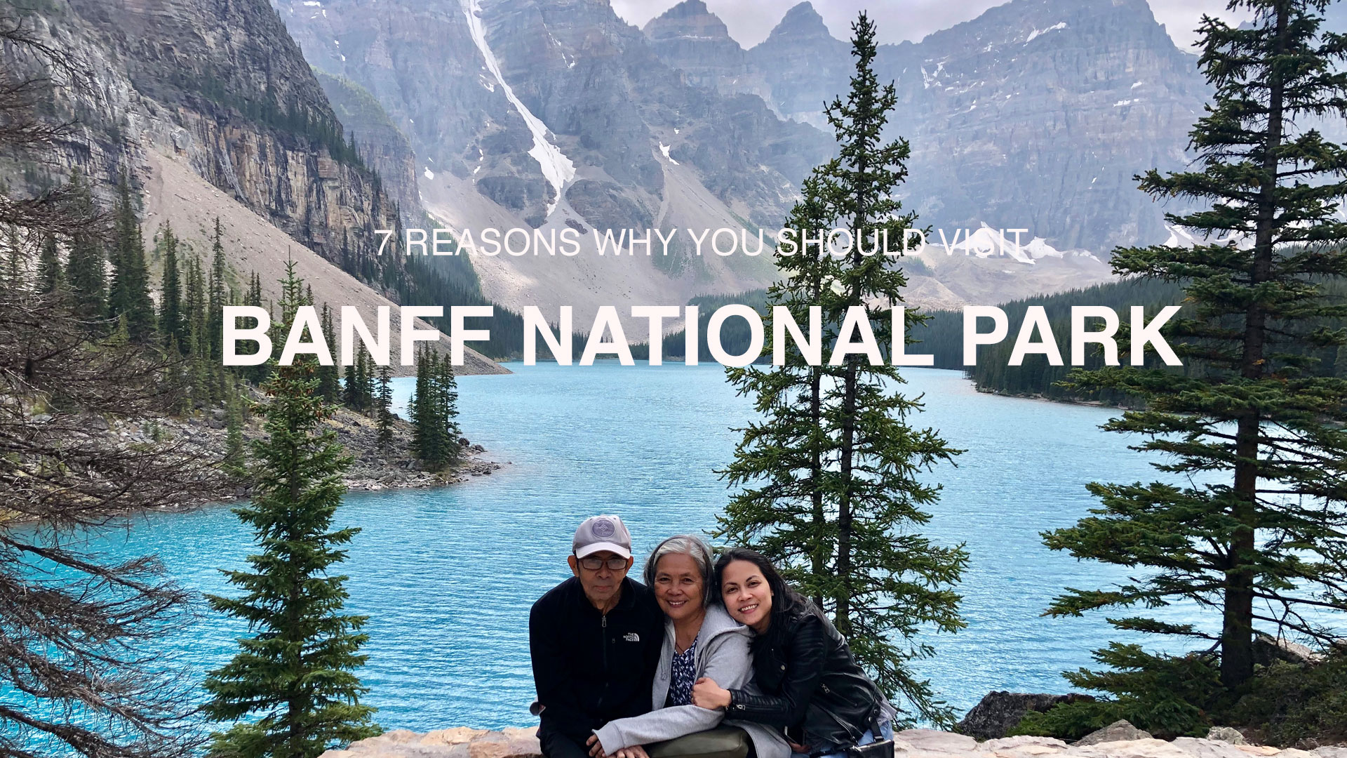 7 Reasons Why You Should Visit Banff National Park Today
