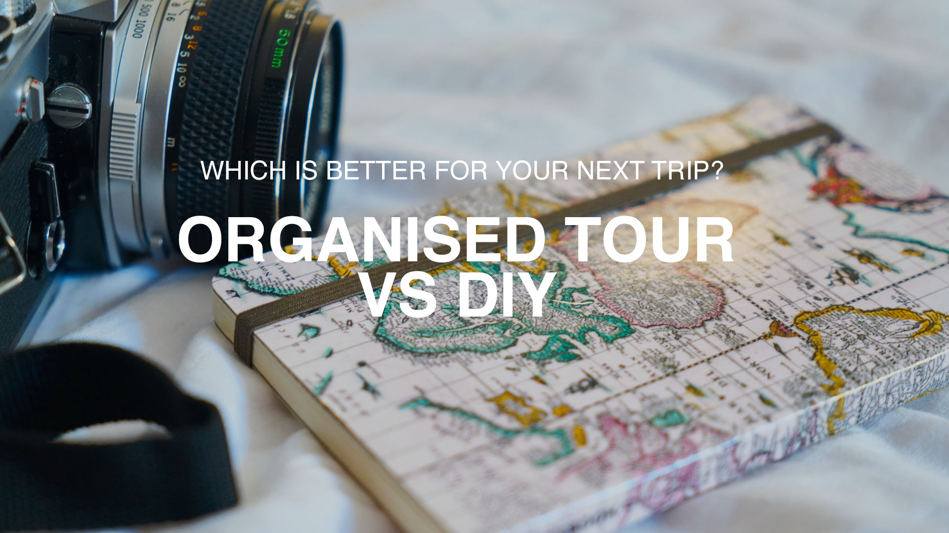 Organised Tour vs DIY: Which One is Better For Your Next Trip? | OSMIVA