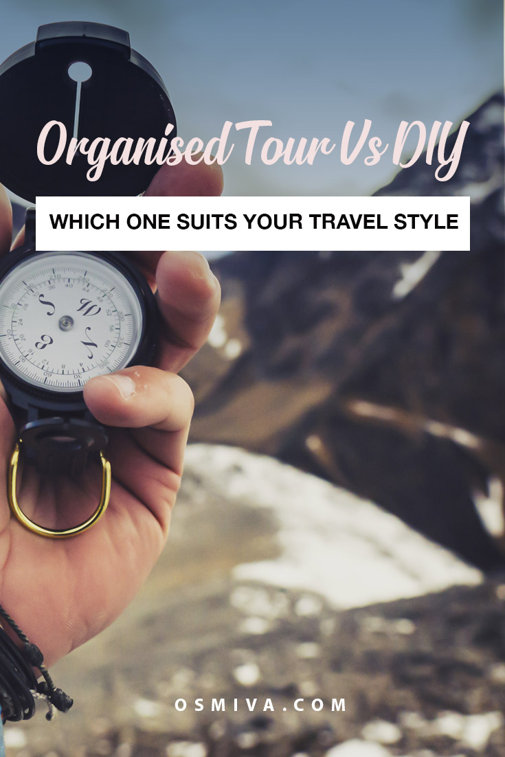 Why Choose organised Tour Vs DIY