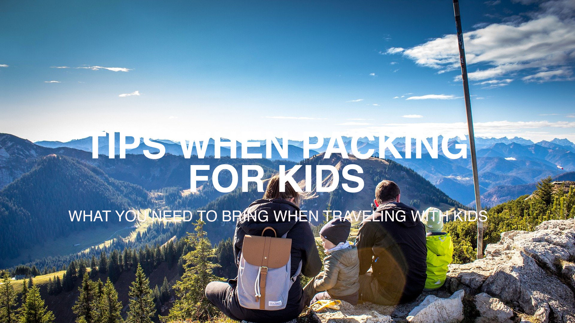 What You Need To Bring When You Are Packing For Kids | OSMIVA