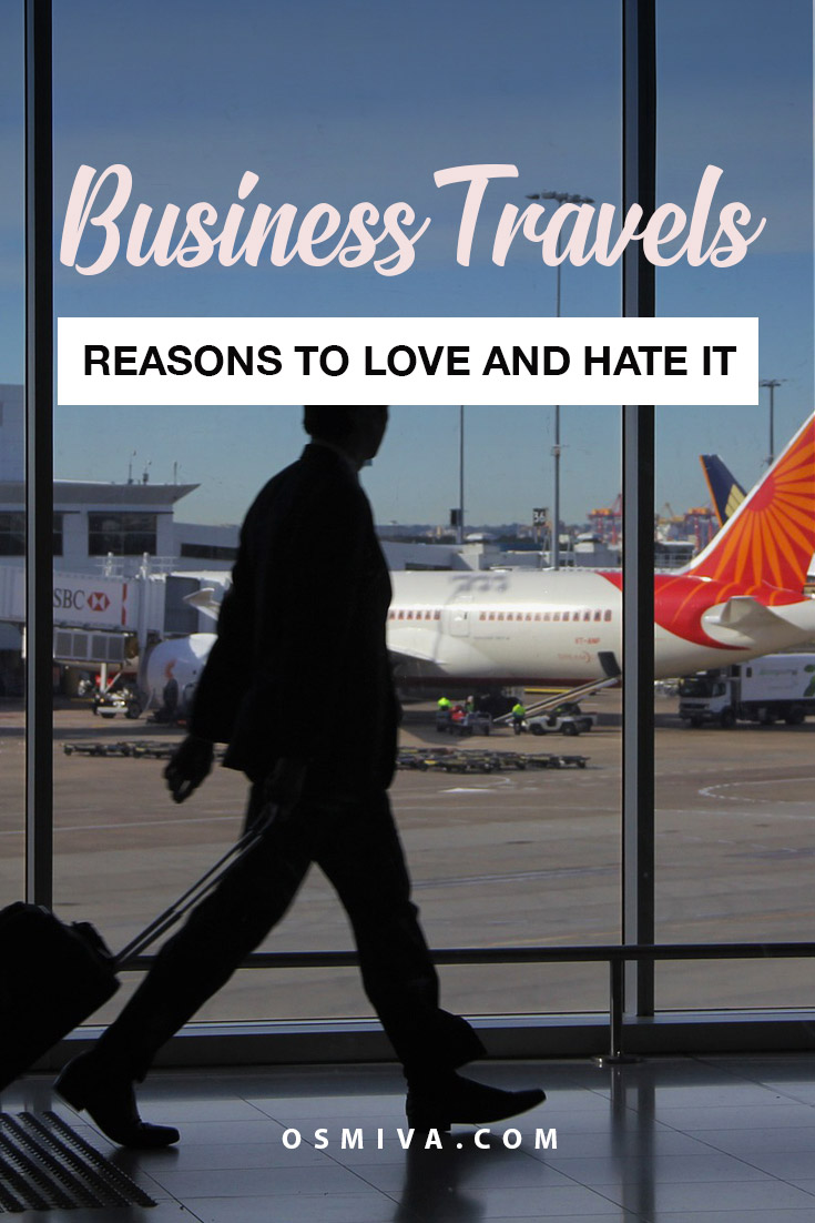 Business Travels. Why I Liked and Disliked Business Travels. For years I've travelled for work. Here are my reasons why I liked it and why I didn't! #Travel #Journal #osmiva