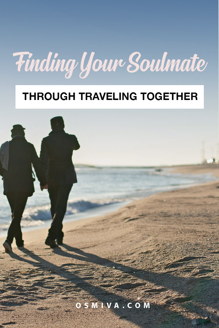 How Traveling Can Tell You If He's/ She's the One. Looking for your lifetime partner is easier when you travel together #traveljournal #travel #traveldiaries #travelwithpartner #travelcouple #osmiva