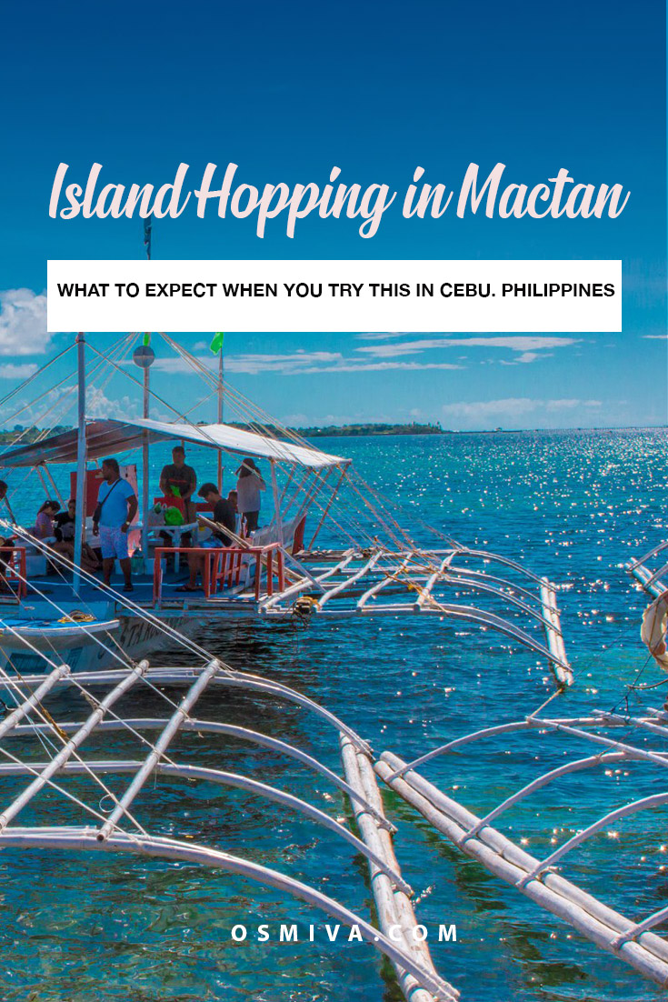 Why We Love Island Hopping in Mactan, Cebu. What to expect when going on an island hopping in Mactan. List of fees and islands to visit. #destination #asia #philippines #cebu #mactan #islandhopping #islandhoppingincebu #itsmorefuninthephilippines #osmiva