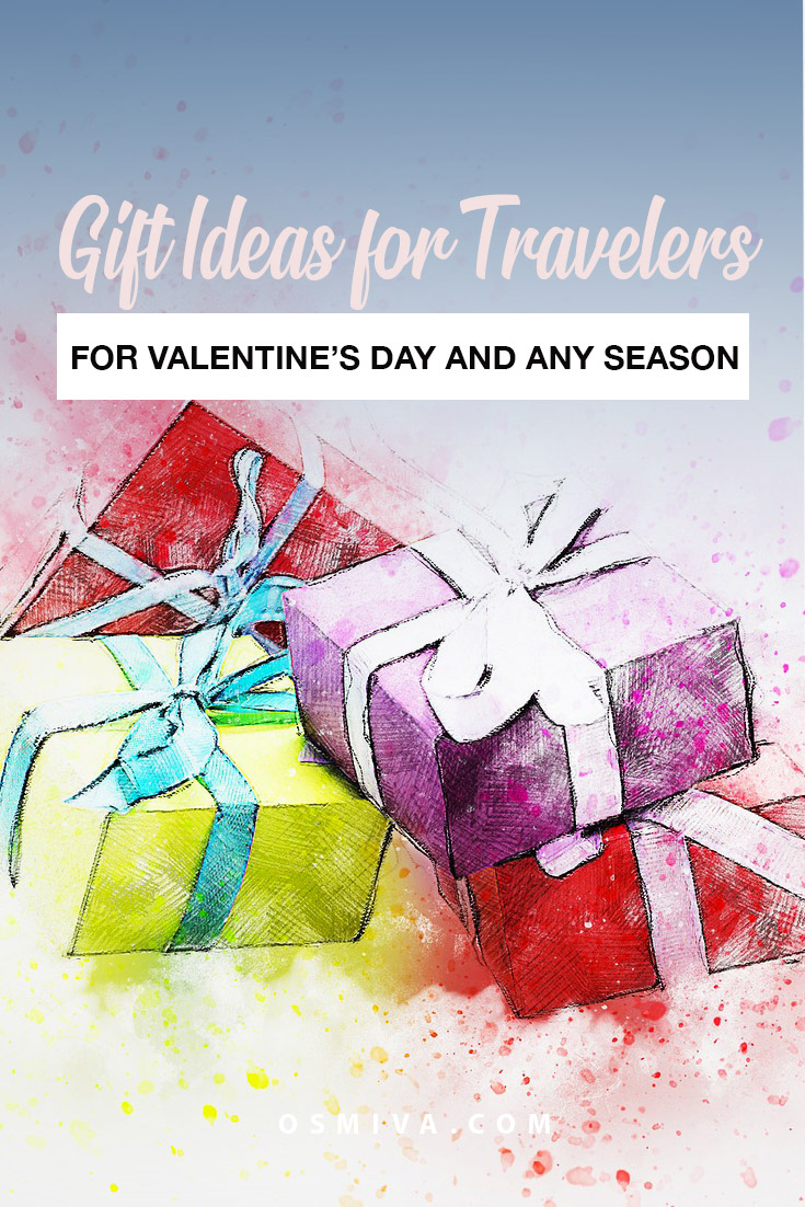 Gift Ideas for Travelers on Valentines (And All Other Season). List of travel items that everyone will love. #traveltips #travelgiftideas #giftguidefortravelers #osmiva