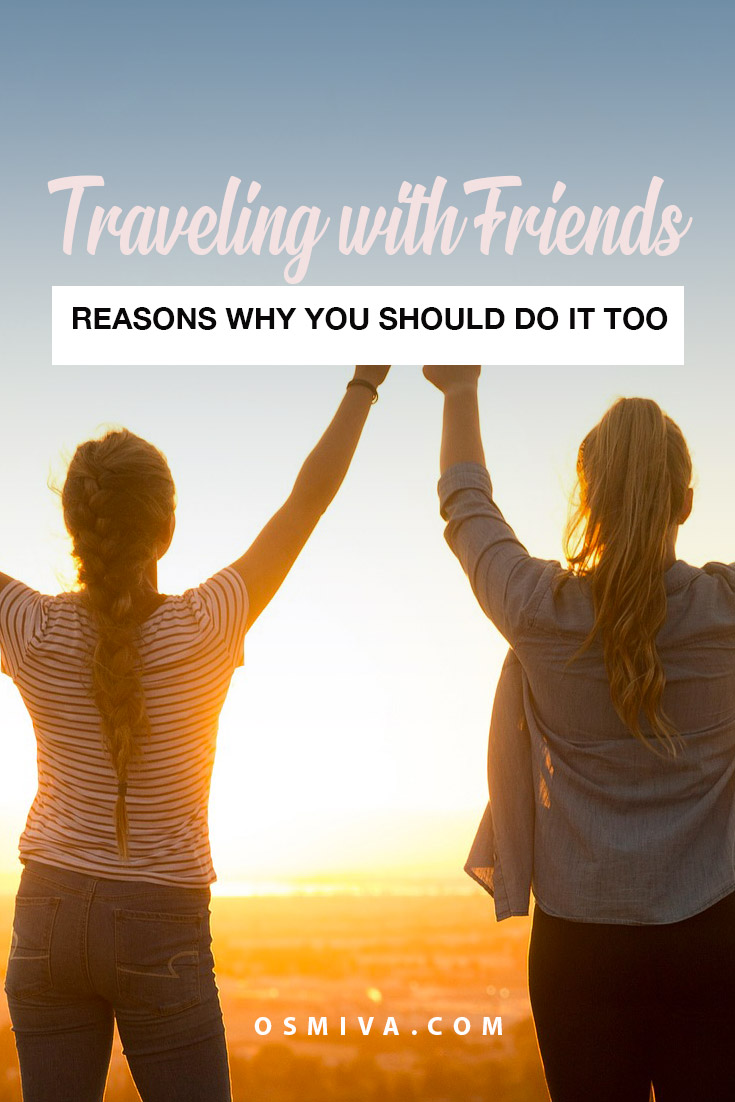 Friends Travel: Reasons Why You Should Go On Trips Together. Travel Journal on why I chose and enjoy to travel with my friends at least once a year. Traveling with friends is a fun way to keep ties stronger and make wonderful memories with people who matters. #traveljournal #travelingwithfriends #friendtravel #travelwithfriends